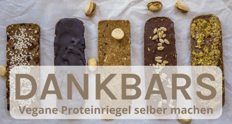 Beitrag Vegane Proteinriegel selber machen dankbars